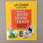 Will Eisner's Gleeful Guide: How to Avoid Death & Taxes...and Live Forever