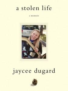 Jaycee Duggard A Stolen Life
