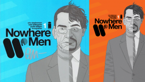Nowhere Men Exclusive Covers