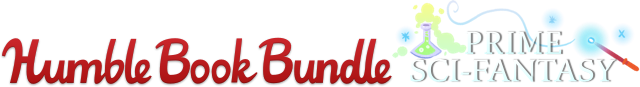 Introducing the Humble Book Bundle: Prime Sci-Fantasy, Benefiting CBLDF and Other Worthy Causes!