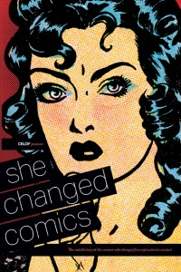 San Francisco: Join Trina Robbins, Lee Marrs, Mariko Tamaki, & CBLDF for SHE CHANGED COMICS Event!