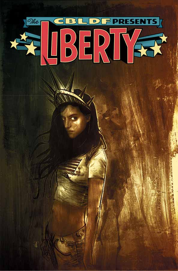 Retailers: CBLDF Presents: Liberty TP FOCs Today!