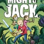 Mighty Jack is Ben Hatke's latest release!