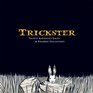 Using Graphic Novels in Education: Trickster