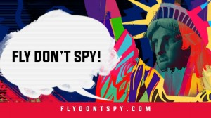 Fly Don't Spy
