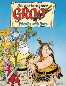 Groo Friends & Foes HC Signed By Sergio Aragonés, Plus Matt Wagner & Kevin Eastman Signed Books!