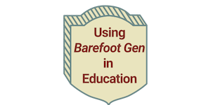 Using Barefoot Gen in Education