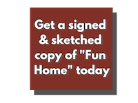 Get a signed & sketched copy of Fun Home today