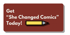 She Changed Comics Button