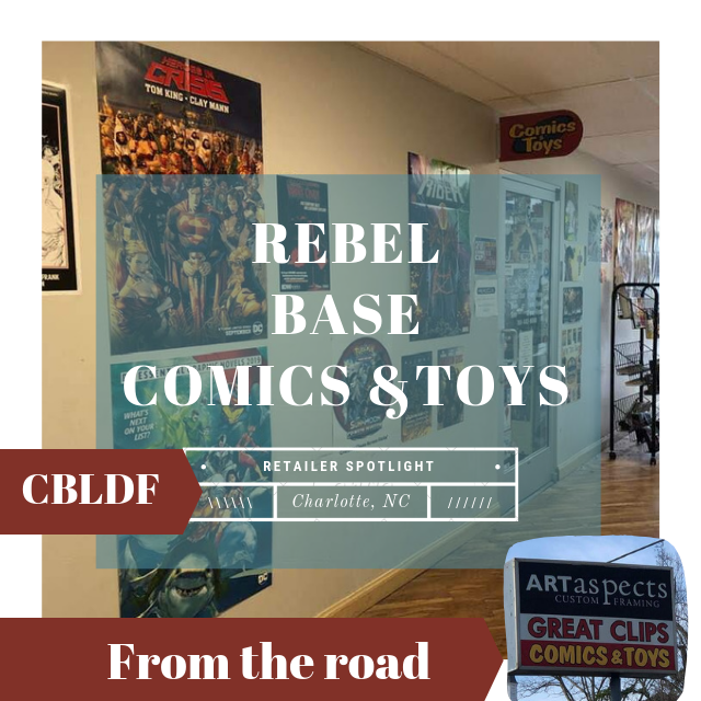 CBLDF Retailer Spotlight: Rebel Base Comics & Toys