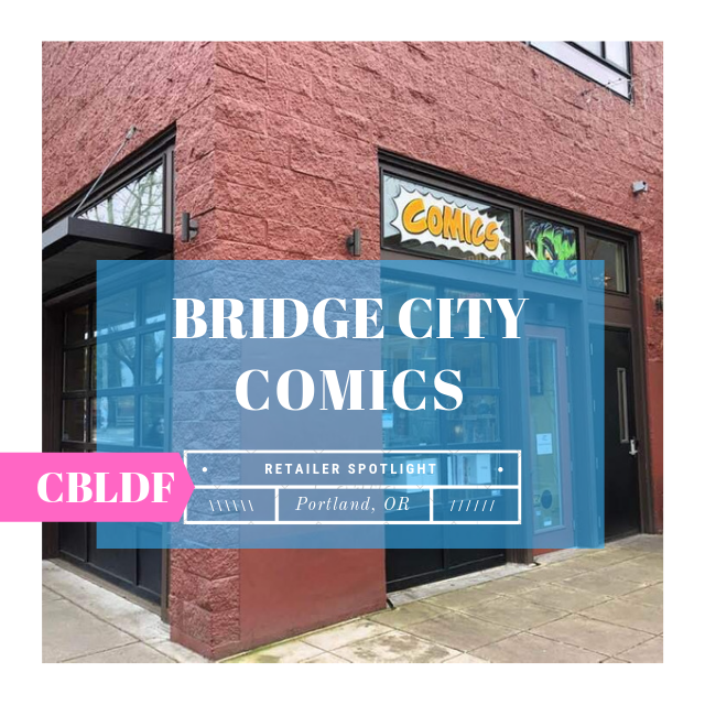 Retailer Spotlight: Bridge City Comics in Portland Oregon!