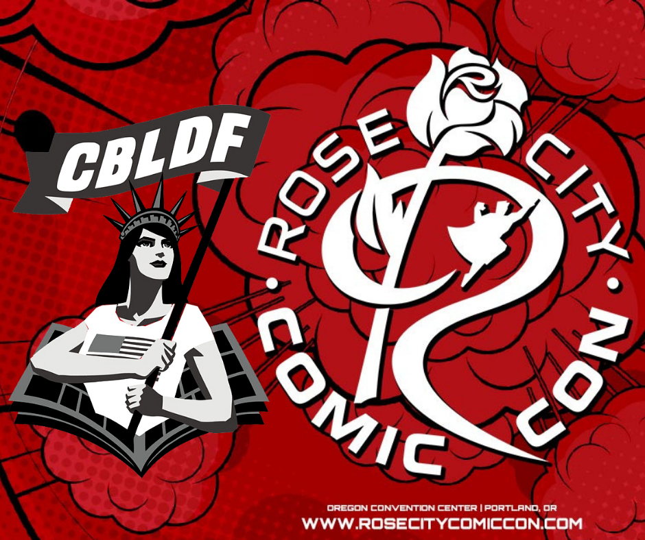 Join CBLDF at Rose City Comic Con! Booth# 908