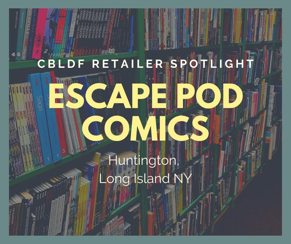 Retailer Spotlight: Escape Pod Comics in Huntington, NY