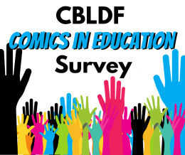 Raised hands in all different colors, pink, yellow, blue, green, black with the title overhead CBLDF Comics in Education Survey.