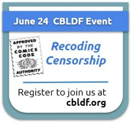 Banner of event title Recoding Censorship. Underneath is the Approved by the Comics Code Authority seal