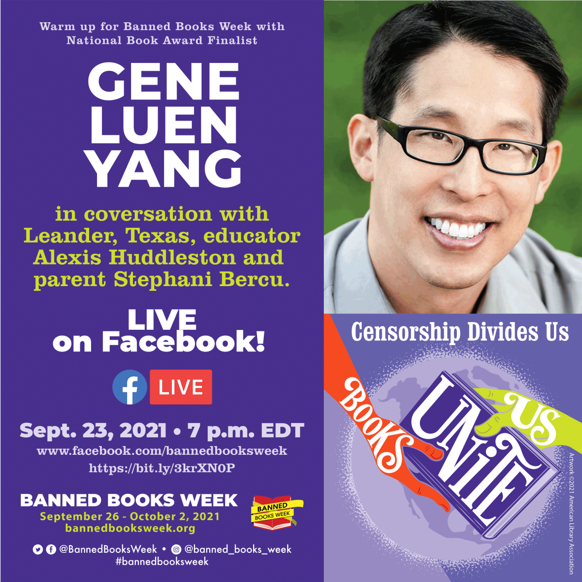 Triptych of images. Top right corner is a photo of Gene Luen Yang. Smiling wearing a gray polo and glasses. Bottom right is an image of a book being handed from one hand to another. It says Books Unite Us Censorship Divides Us. Left gives all the info for the event Gene Luen Yang in conversation with Leander, Texas, educator Alexis Huddleston and parent Stephani Bercu. LIVE on Facebook!